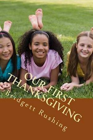 Bog, paperback Our First Thanksgiving af Bridgett Rushing