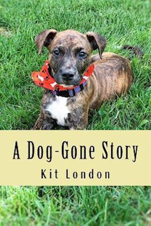 Bog, paperback A Dog-Gone Story af Kit London