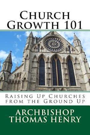 Bog, paperback Church Growth 101 af Archbishop Thomas F. Henry Jr