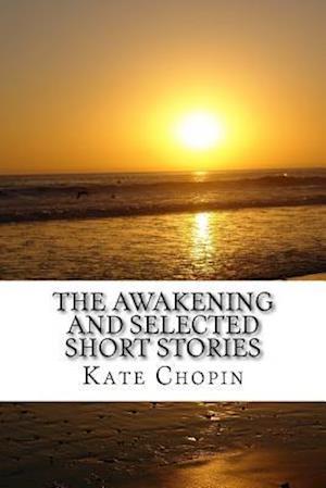Bog, paperback The Awakening and Selected Short Stories af Kate Chopin
