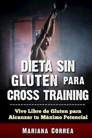 Bog, paperback Dieta Sin Gluten Para Cross Training af Mariana Correa