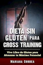 Dieta Sin Gluten Para Cross Training