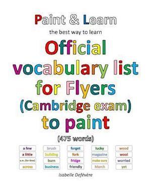 Bog, paperback Official Vocabulary List for Flyers (Cambridge Exam) to Paint af Isabelle Defevere