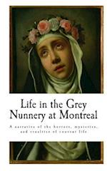 Life in the Grey Nunnery at Montreal