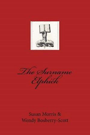 Bog, paperback The Surname Elphick af Susan Morris, Wendy Bosberry-Scott