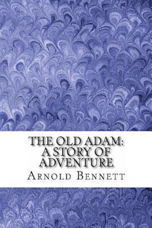 Bog, paperback The Old Adam af Arnold Bennett