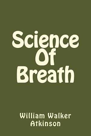 Bog, paperback Science of Breath af William Walker Atkinson
