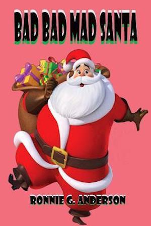 Bog, paperback Bad Bad Mad Santa af Ronnie G. Anderson