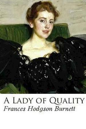 Bog, paperback A Lady of Quality af Frances Hodgson Burnett