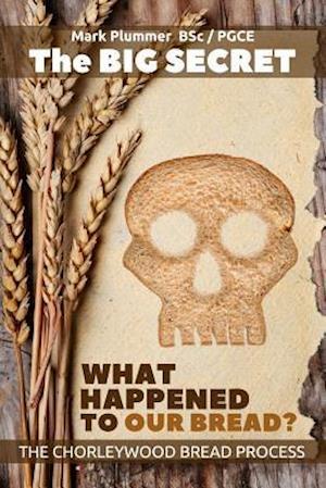 Bog, paperback The Big Secret - What Happened to Our Bread af Mark Plummer