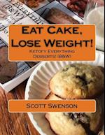 Eat Cake, Lose Weight! af Scott Swenson