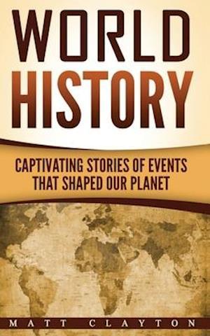 Bog, paperback World History af Matt Clayton