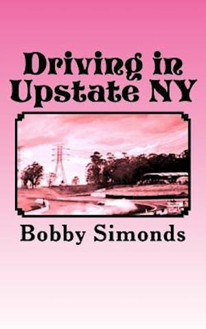 Bog, paperback Driving in Upstate NY af Bobby Simonds