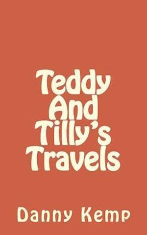 Bog, paperback Teddy and Tilly's Travels af MR Danny Kemp