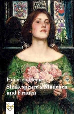 Bog, paperback Shakespeares Madchen Und Frauen af Heinrich Heine