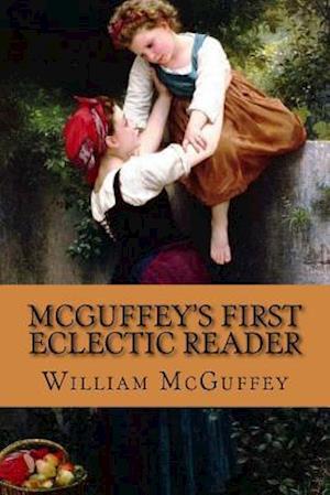 Bog, paperback McGuffey's First Eclectic Reader af William Mcguffey