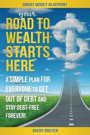 Bog, paperback Your Road to Wealth Starts Here af Avery Breyer