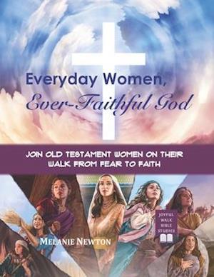 Bog, paperback Everyday Women, Ever Faithful God af Melanie Newton