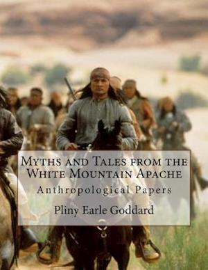 Bog, paperback Myths and Tales from the White Mountain Apache af Pliny Earle Goddard