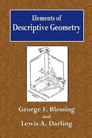 Bog, paperback Elements of Descriptive Geometry af George F. Blessing, Lewis A. Darling