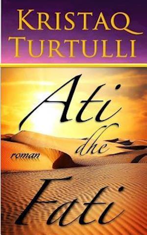 Bog, paperback Ati Dhe Fati af Kristaq Turtulli