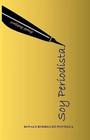 Bog, paperback Soy Periodista af Ronald Rodriguez