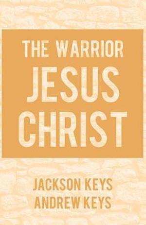 Bog, paperback The Warrior Jesus Christ af Andrew Keys