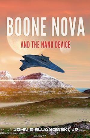 Bog, paperback Boone Nova and the Nano Device af John E. Bujanowski Jr