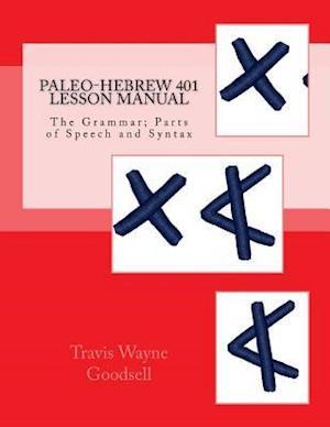 Bog, paperback Paleo-Hebrew 401 Lesson Manual af Travis Wayne Goodsell