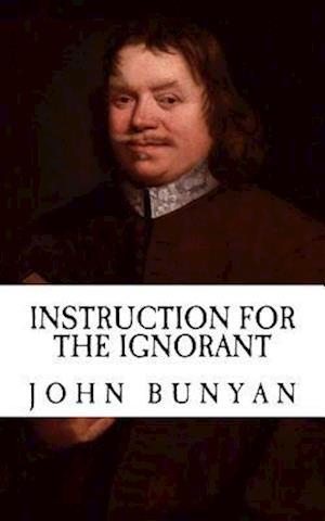 Bog, paperback Instruction for the Ignorant (with Illustrations) af John Bunyan