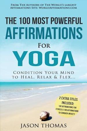 Bog, paperback Affirmation - The 100 Most Powerful Affirmations for Yoga - 2 Amazing Affirmative Bonus Books Included for Fitness & Anxiety af Jason Thomas