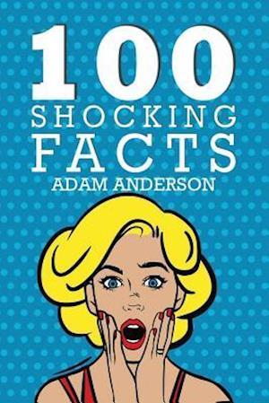 Bog, paperback 100 Shocking Facts af Adam Anderson