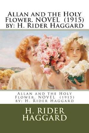 Bog, paperback Allan and the Holy Flower. Novel (1915) by af H. Rider Haggard