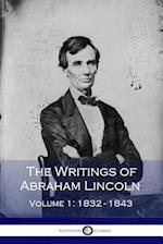 The Writings of Abraham Lincoln - Volume 1