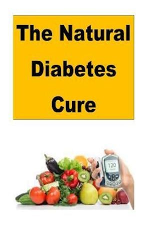 Bog, paperback The Natural Diabetes Cure af Roger Mason
