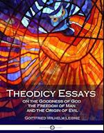 Theodicy Essays on the Goodness of God the Freedom of Man and the Origin of Evil