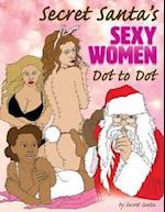 Secret Santa's Sexy Women Dot to Dot af Secret Santa