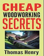 Cheap Woodworking Secrets