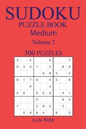 Bog, paperback 300 Medium Sudoku Puzzle Book af Laila Webb