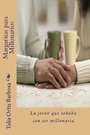 Bog, paperback Margaritas Para Millonarios af Talia Ortiz Barbosa