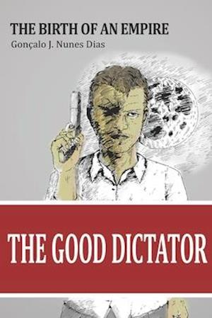 Bog, paperback The Good Dictator af Goncalo J. Nunes Dias
