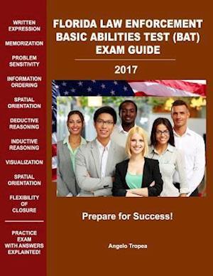 Bog, paperback Florida Law Enforcement Basic Abilities Test (Bat) Exam Guide af Angelo Tropea