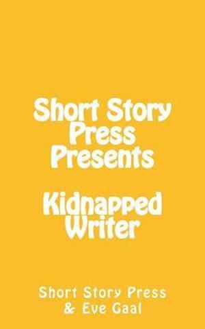 Bog, paperback Short Story Press Presents Kidnapped Writer af Eve Gaal, Short Story Press