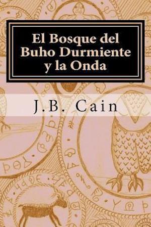 Bog, paperback El Bosque del Buho Durmiente y La Onda af J. B. Cain