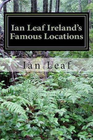 Bog, paperback Ian Leaf Ireland's Famous Locations af Ian Leaf