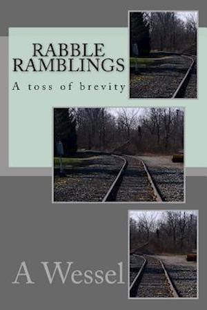 Bog, paperback Rabble Ramblings af A. S. Wessel