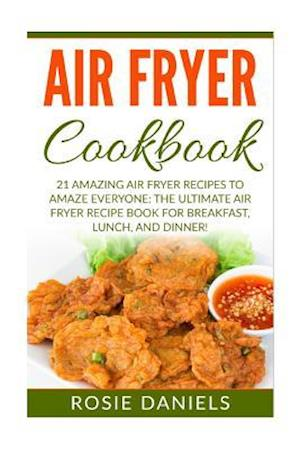 Bog, paperback Air Fryer Cookbook af Rosie Daniels