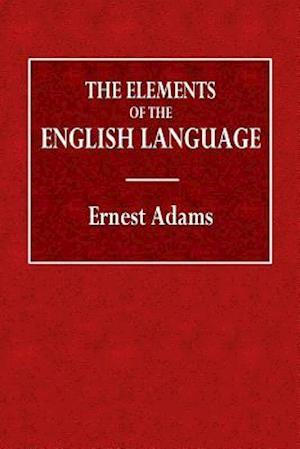 Bog, paperback The Elements of the English Language af Ernest Adams