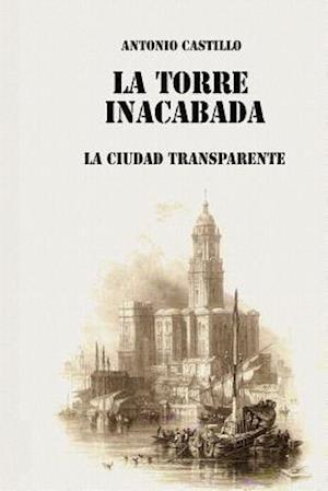 Bog, paperback La Torre Inacabada af Antonio E. Castillo