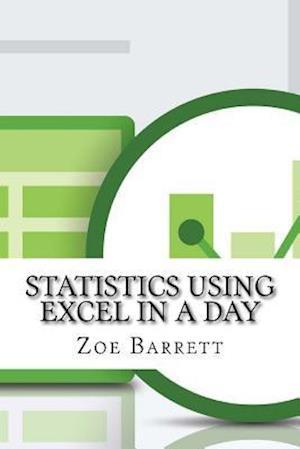 Bog, paperback Statistics Using Excel in a Day af Zoe Barrett